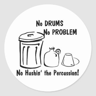No Hushin the Percussion Classic Round Sticker