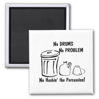 No Hushin the Percussion Magnet