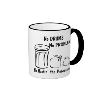 No Hushin the Percussion Ringer Coffee Mug