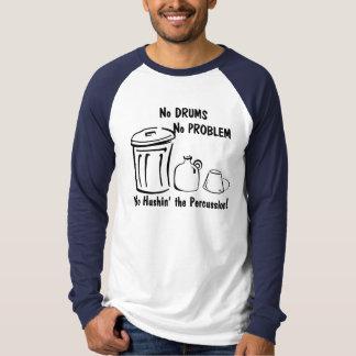 No Hushin the Percussion T-shirts