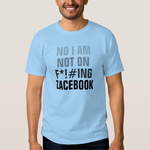 NO I AM NOT ON ZACEBOOK (NOT FACEBOOK) T SHIRT