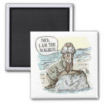 No, I am the Walrus by Mudge Studios Magnets
