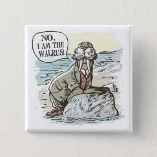 No, I am the Walrus by Mudge Studios Pinback Button