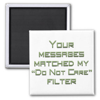 No I didn't get your message (sq) Refrigerator Magnets