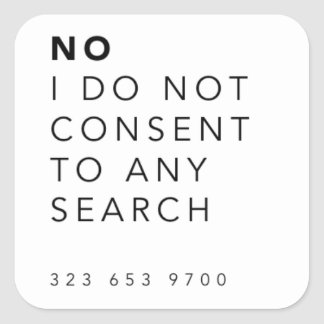 """No I Do Not Consent to a Search"" Stickers"