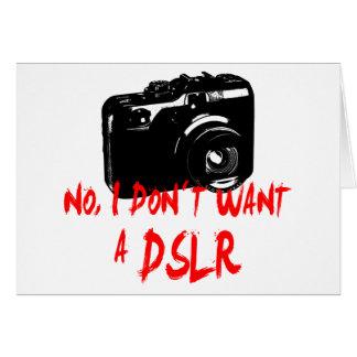 No, I don´t want a DSLR Card