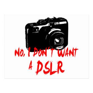 No, I don´t want a DSLR Postcard