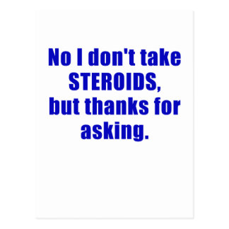 No I Dont Take Steroids But Thanks For Asking Postcard