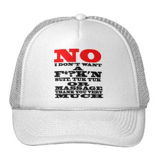 NO I DON'T WANT A F*?K'N SUIT, TUK TUK OR ... TRUCKER HAT