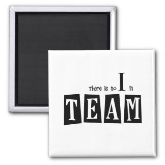 no I in TEAM 2 Inch Square Magnet