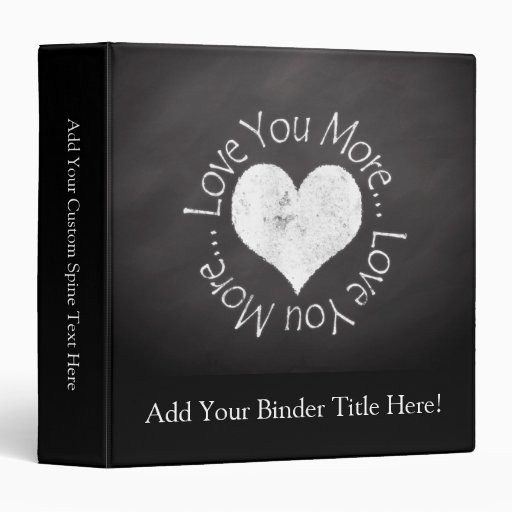 No, I Love You More 3 Ring Binders