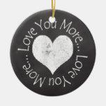 No, I Love You More Ceramic Ornament