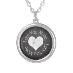 No, I Love You More Valentine For Her Silver Plated Necklace at Zazzle