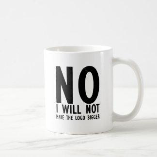 No I Will Make The Logo Bigger Coffee Mugs