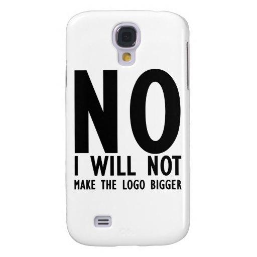 No I Will Make The Logo Bigger Samsung Galaxy S4 Cover