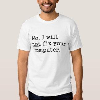 No I Will No Fix Your Computer Geek Nerd Tech Gift Tee Shirt