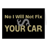 No I Will Not Fix Your Car Card