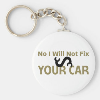 No I Will Not Fix Your Car Keychain
