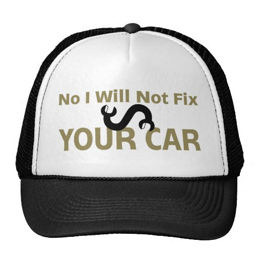 No I Will Not Fix Your Car Mesh Hat