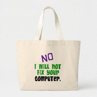No I Will Not Fix Your Computer Canvas Bag