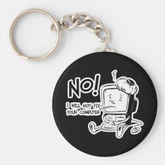 NO! I WILL NOT FIX YOUR COMPUTER BASIC ROUND BUTTON KEYCHAIN