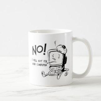 NO! I WILL NOT FIX YOUR COMPUTER COFFEE MUG