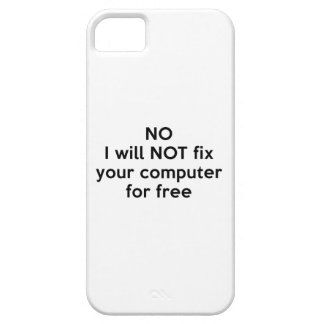 No I Will Not Fix Your Computer For Free iPhone SE/5/5s Case
