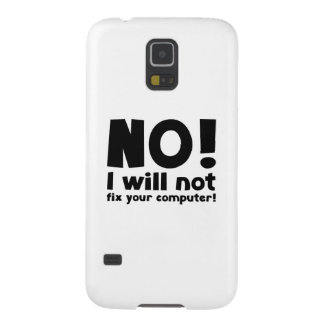NO! I will not fix your computer! Galaxy S5 Cases
