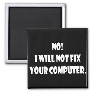 No! I Will Not Fix Your Computer! Magnet