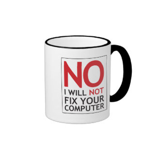 No I Will Not Fix Your Computer Ringer Coffee Mug