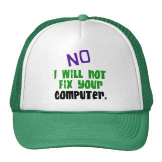 No I Will Not Fix Your Computer Trucker Hat