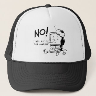 NO! I WILL NOT FIX YOUR COMPUTER TRUCKER HAT