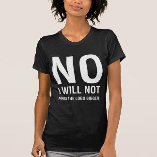 NO I Will Not Make the Logo Bigger Women's Dark Tees