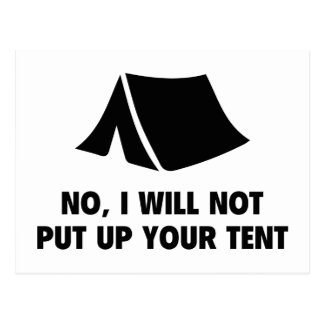 No, I Will Not Put Up Your Tent. Postcard