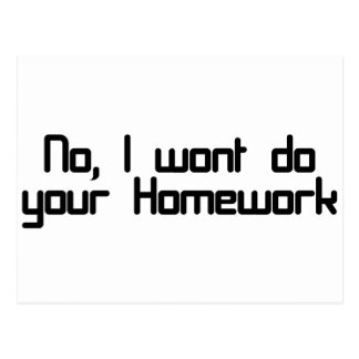 No, I wont do your homework Postcard