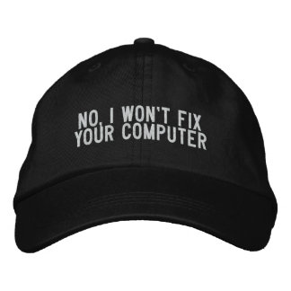 No, I won't fix your computer Embroidered Baseball Hat