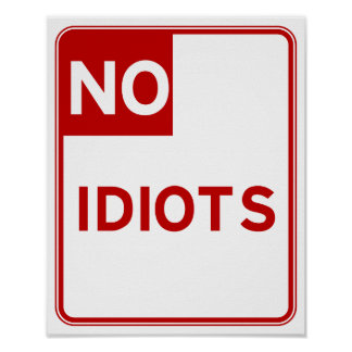 No Idiots Allow Here Poster