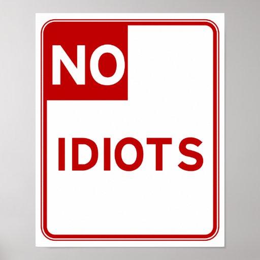 No Idiots Allow Here Print