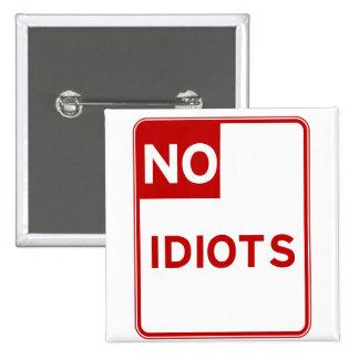 No Idiots Allowed Near Me Button