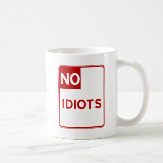No Idiots Allowed Near Me Coffee Mug