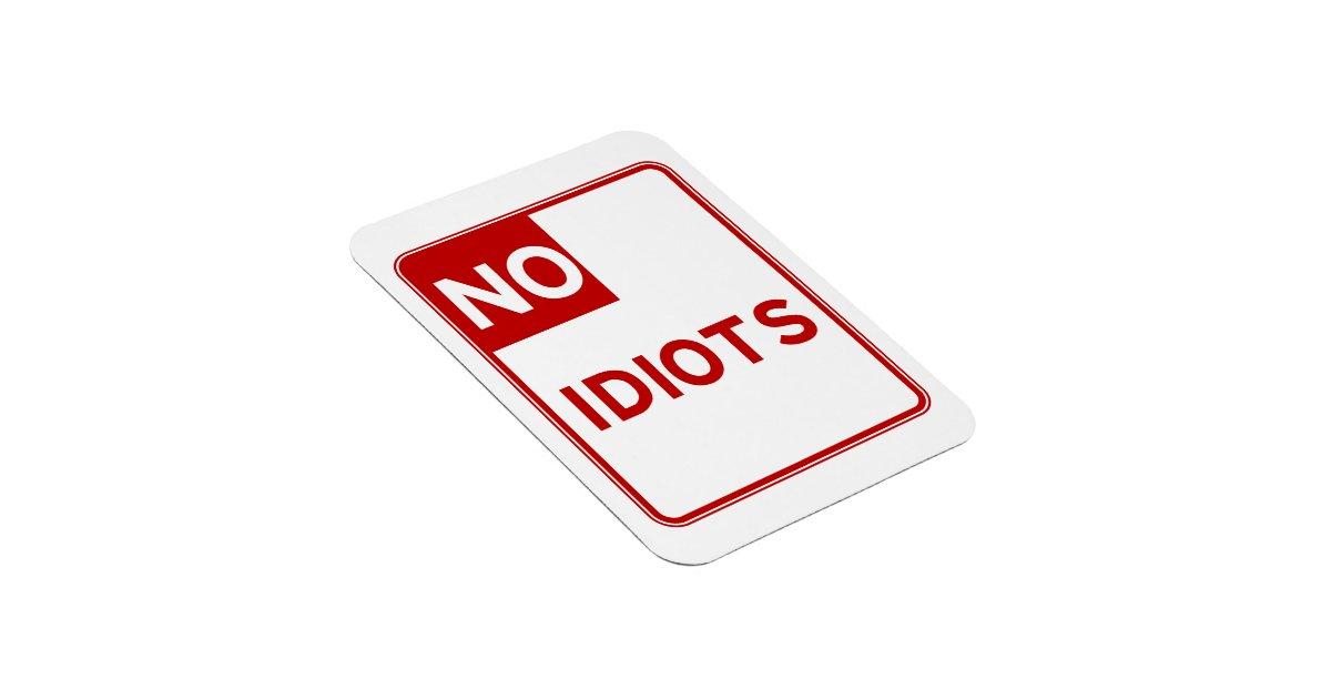 No Idiots Allowed Near Me Rectangular Photo Magnet Zazzle