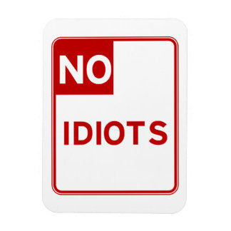 No Idiots Allowed Near Me Rectangular Photo Magnet