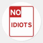 No Idiots Allowed Near Me Sticker