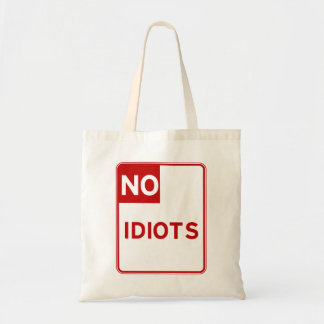 No Idiots Allowed Near Me Tote Bag