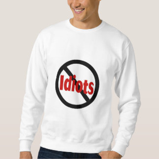 No Idiots Sweatshirt
