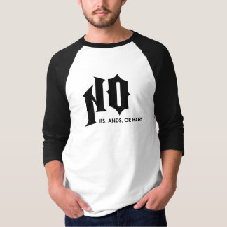 NO IFS, ANDS, OR HAIRS TEES