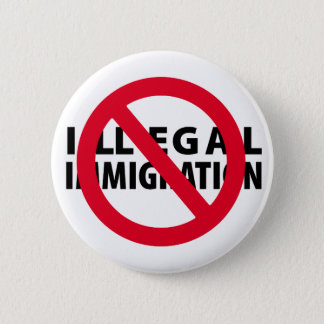 No Illegal Immigration Button