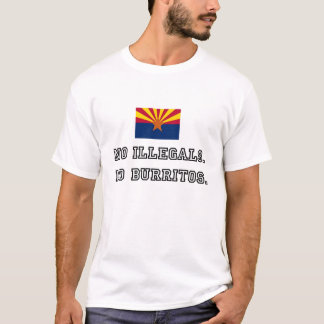 No Illegals. No Burritos. T-Shirt