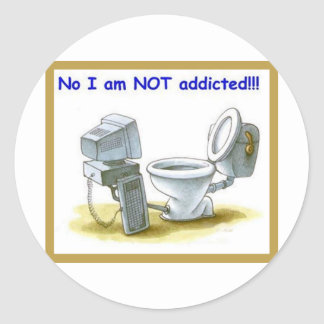 No, I'm Not Addicted Classic Round Sticker