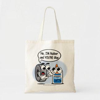 No, I'm Rubber Your Glue Tote Bag